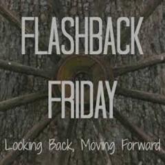 !!!!FLASHBACK FRIDAY™