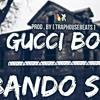 Gucci Boyz - Bando Sh!t [ Prod By TrapHouseBeats ]