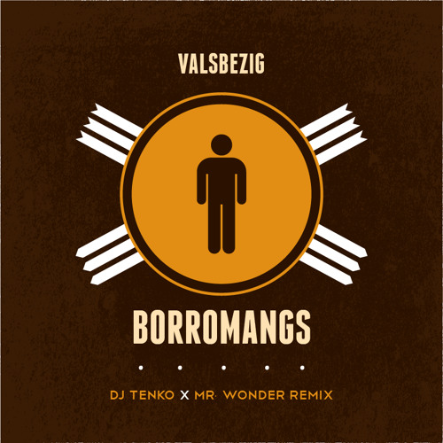 Valsbezig - Borromangs (TENKO & Mr. Wonder Remix)