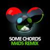 deadmau5 x Dillon Francis - Some Chords (M4D5 Remix)