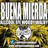 BUENA MIERDA ALLCOOL EFE WOODY WALDY SUPERACCION