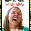 How To Feel Wildly Alive