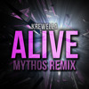Krewella- Alive (MYTHOS Remix)**FREE DOWNLOAD**