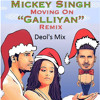 Deol's Mix- Galliyan (Moving On)- Mickey Singh