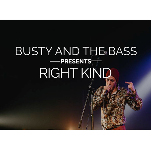 Busty And The Bass - Right Kind
