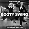 Parov Stelar - Booty Swing (Volldrauf Bootleg)