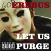LET US PURGE(produced by erebus)(lyrics written and preformed by erebus)