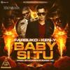 Baby Si Tu (feat. Farruko & Ken - Y) Los Que Gustan (2015)