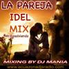 LA PAREJA IDEAL MIX BALADAS SOLO PARA ENAMORADOS MIXING BY DJ MANIA