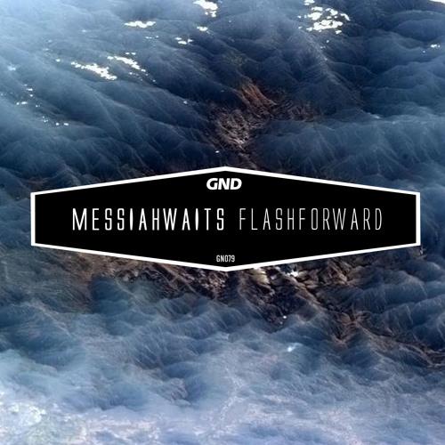 GN079 - Messiahwaits - Flashforward // Cohesive Force (GN079) (16.02.2015) Artworks-000103742381-cih3qd-t500x500
