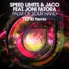 Speed Limits & Jaco Feat. Joni Fatora - Palm Of Your Hand (Teflo Remix)