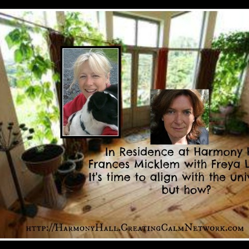 Healing From Harmony Hall with Frances Micklem and guest Freya Lawtom