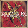 Things Will Go My Way - The Calling (cover)