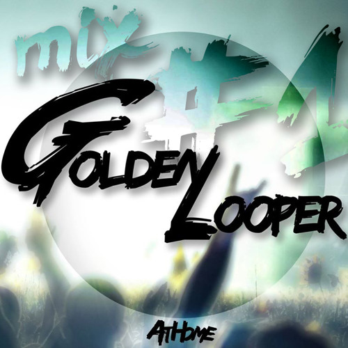 GoldenLooper Mix #1 - (Pierre.B & JeyCay - ATHOME)