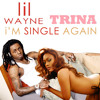 Trina Vs Lil Wayne - I'm Single Again