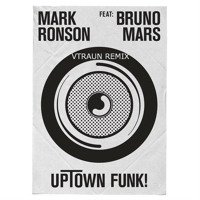 OFFICIAL Mark  Ronson  Feat  Bruno  Mars - Uptown  Funk  V/TRAUN Remix