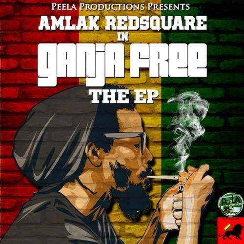 Amlak Redsquare – Ganja Free