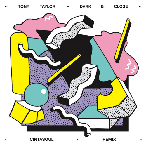 TONY TAYLOR - Dark & Close(CINTASOUL REMIX)