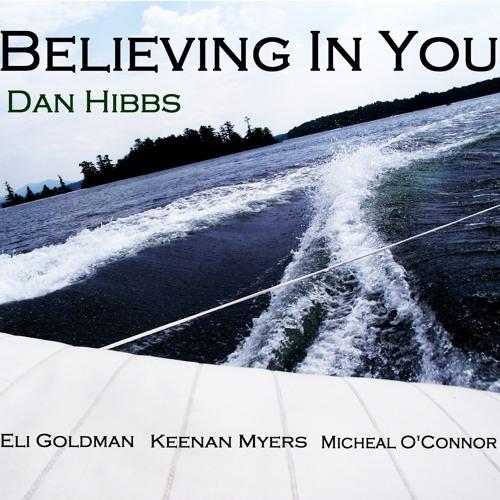 Believin In You (2014)- Dan Hibbs