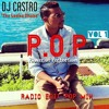 "DJ Castro ""The Ladies Choice"" P.O.P Volume 1 (Pop, Top40) 2K15"