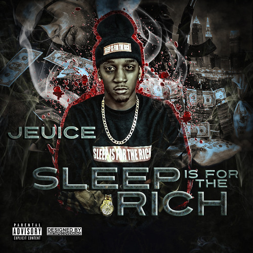 Jeuice – Sleep Is For The Rich