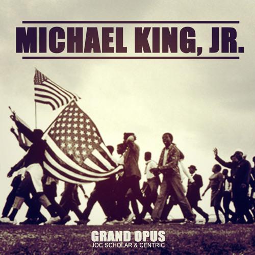 """""""MICHAEL KING JR."""""""
