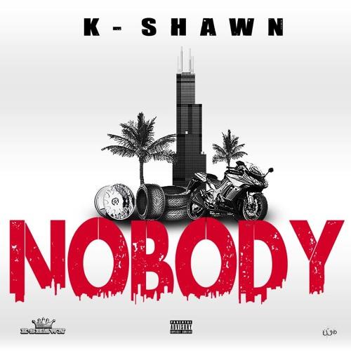 K-Shawn – Nobody (Prod By Nisi)