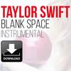 Taylor Swift - Blank Space instrumental free download