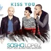 Sasha Lopez Ft. Ale Blacke - Kiss You (Yunus BOZKURT - 2015 Remix)
