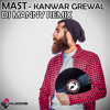 Mast - Kanwar Grewal - REMIX - DJ Manny - E3UK