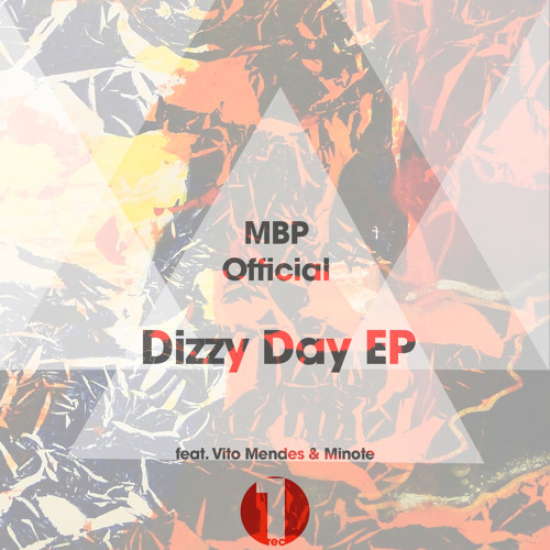 MBP Feat. Vito Mendes & Minote - Dizzy Day (Original Mix)   EP TEASER (28-01-15)