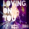 Loving On You By: Semaj Lee