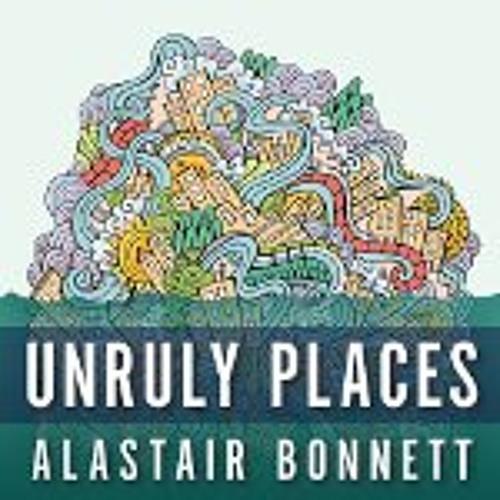 UNRULY PLACES By Alastair Bonnett, Read By Derek Perkins