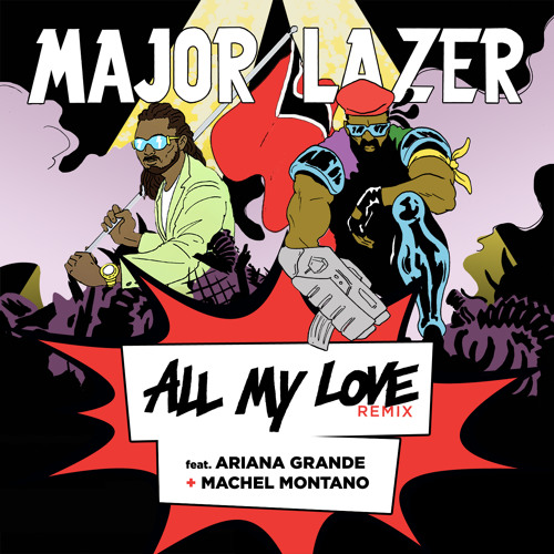 Machel Montano - All My Love (Major Lazer Rmx) Ft. Ariana Grande