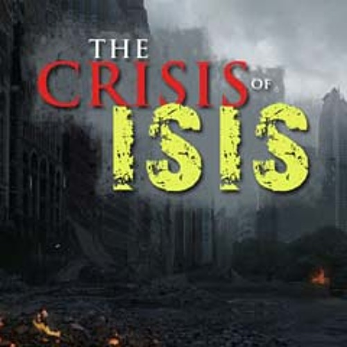 The Crisis of ISIS