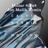 Calvin Harris- Dollar $ign$- (Jon Malik Remix)
