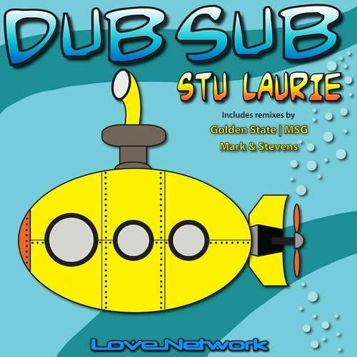 Stu Laurie - DUB SUB (Golden State Remix)