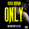 Chris Brown - Only Freestyle (Don Martinez Re - Edit)