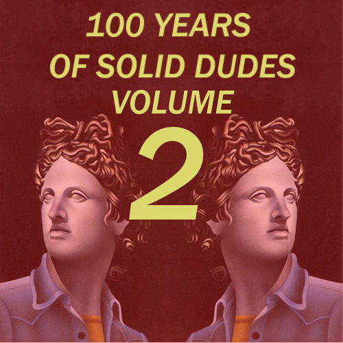 Jameszilla Presents: 100 Years Of Solid Dudes Vol. 2
