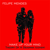 Felipe Mendes - Make Up Your Mind (Theory Of A Deadman Cover)