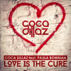 Coca Dillaz feat. Paula Bowman - Love Is The Cure (Extended Mix)