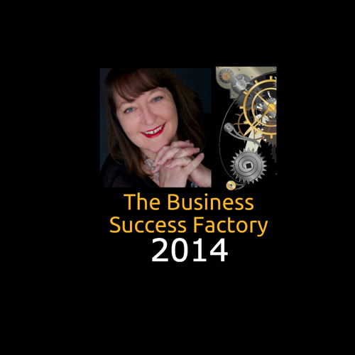 The Business Success Factory Podcast - 2014