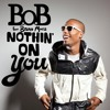 Nothin On You By B O B And Bruno Mars Cover Mp3