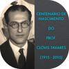 CENTENÁRIO DO PROF. CLÓVIS TAVARES (1915 - 2015) Preces - Palestras - Entrevista