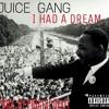 Juice Gang - I Had a Dream(Prod. By Precise Beatz)