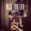 Wait For Life Emile Haynie - Feat. Lana Del Rey
