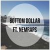 Bottom Dollar ft. NemRaps (Cover)