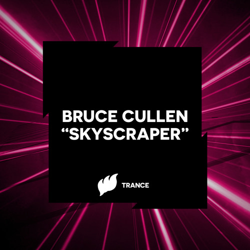 Bruce Cullen - Skyscraper [Teaser] OUT NOW
