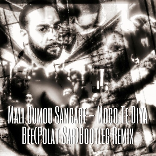 Mali Oumou Sangare - Mogo Te Diya Bee Ye(Polat Sar)Bootleg Remix.