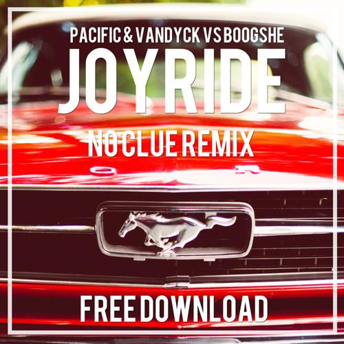 Pacific & Vandyck vs Boogshe Joyride (No Clue Remix) Freedownload!